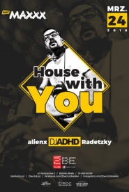 HOUSE with You / ADHD & Radetzky