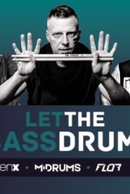 Let the BASS DRUM / ALIEN X, M DRUMS, dj FLOR