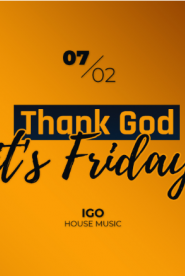 Thank God! It's Friday // DJ IGO